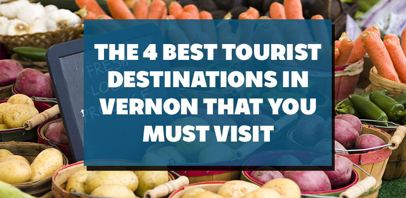 The 4 Best Tourist Destinations In Vernon That You Must Visit